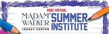 Madam Walker Summer Institute for Kids age 6-14