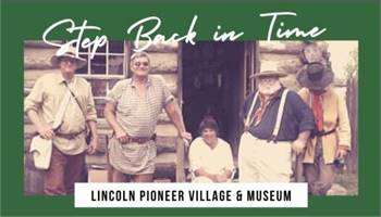 Lincoln Pioneer Village & Museum